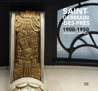 SAINT-GERMAIN-DES-PRES 1900-1950 ART NOUVEAU ART DECO