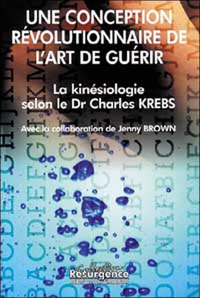 LA KINESIOLOGIE SELON LE DR CHARLES KREBS - UNE CONCEPTION REVOLUTIONNAIRE