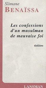 LES CONFESSIONS D'UN MUSULMAN DE MAUVAISE FOI