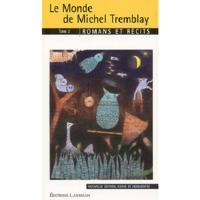 LE MONDE DE MICHEL TREMBLAY TOME2
