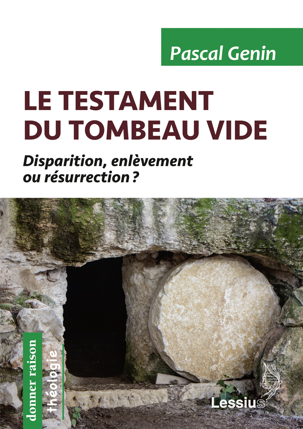 LE TESTAMENT DU TOMBEAU VIDE - DISPARITION, ENLEVEMENT OU RESURRECTION ?