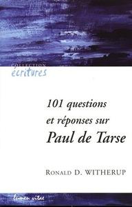 101 QUESTIONS ET REPONSES SUR PAUL DE TARSE