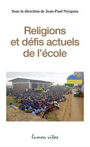 RELIGIONS ET DEFIS ACTUELS DE L'ECOLE