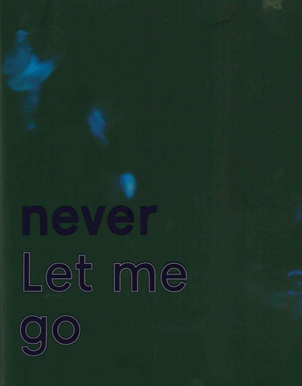 (NEVER) LET ME GO