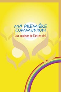 MA PREMIERE COMMUNION AUX COULEURS DE L'ARC-EN-CIEL
