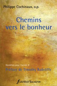 CHEMINS VERS LE BONHEUR - HOMELIES ANNEE B