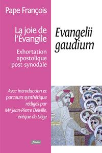 LA JOIE DE L'EVANGILE - EVANGELII GAUDIUM + INTRODUCTION J-P DELVILLE - 5EME TIRAGE