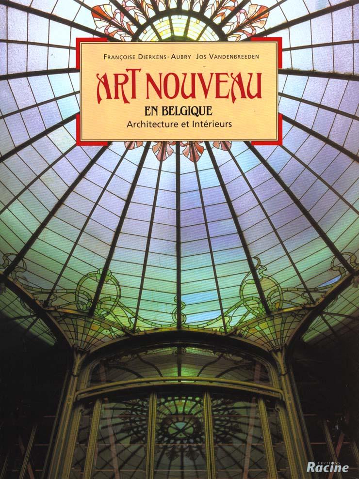 ART NOUVEAU EN BELGIQUE : ARCHITECTURE ET INTERIEURS