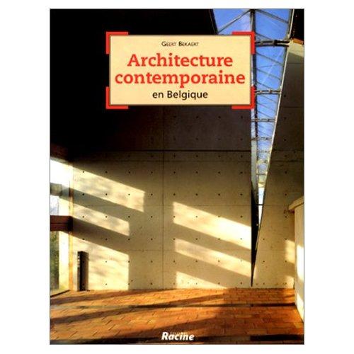 ARCHITECTURE CONTEMPORAINE EN BELGIQUE