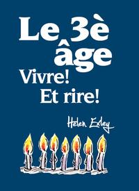 3EME AGE (LE) - VIVRE ! ET RIRE