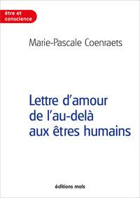LETTRE D'AMOUR DE L'AU-DELA AUX ETRES HUMAINS