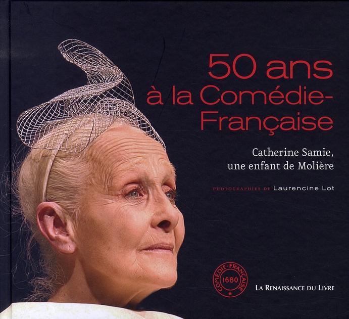 50 ANS A LA COMEDIE FRANCAISE