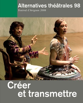 ALTERNATIVES THEATRALES N 98 / CREER ET TRANSMETTRE