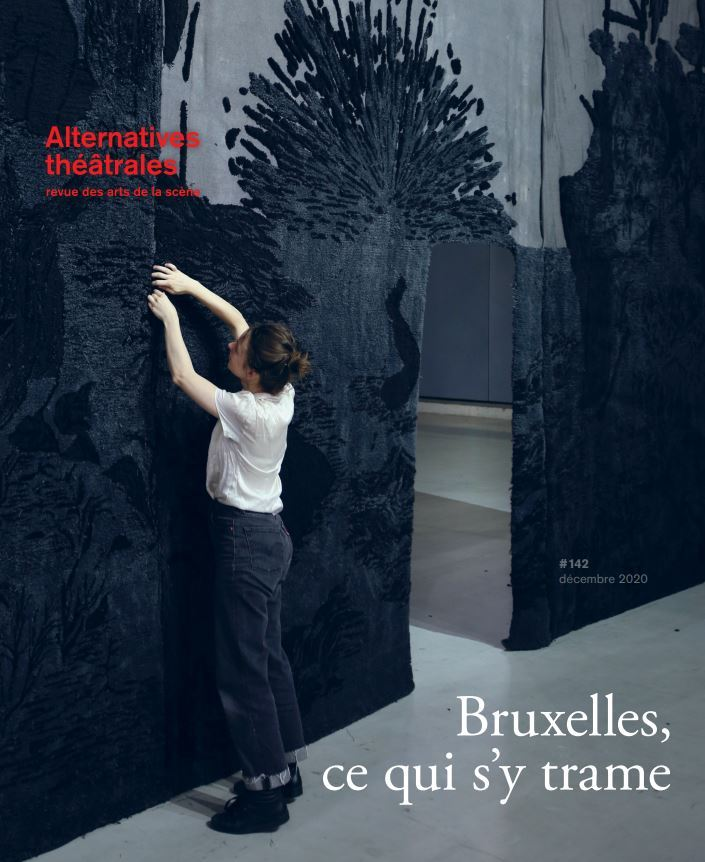 ALTERNATIVES THEATRALES N 142 BRUXELLES, CE QUI S'Y TRAME - DECEMBRE 2020