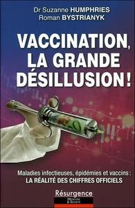 VACCINATION, LA GRANDE DESILLUSION ! MALADIES INFECTIEUSES, EPIDEMIES ET VACCINS : LA REALITE DES CH