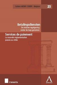 LES SERVICES DE PAIEMENT - LA NOUVELLE REGLEMENTATION PASSEE AU CRIBLE