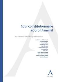 COUR CONSTITUTIONNELLE ET DROIT FAMILIAL - SOUS LA DIRECTION DE NATHALIE MASSAGER, JEHANNE SOSSON