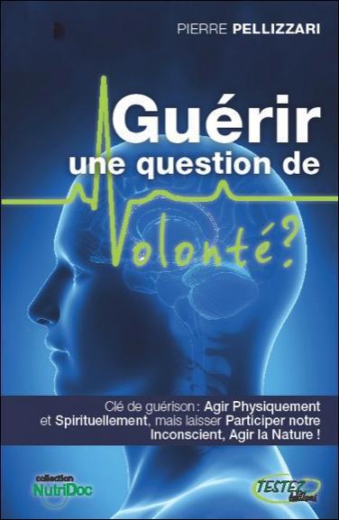 GUERIR - UNE QUESTION DE VOLONTE ?
