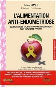 L'ALIMENTATION ANTI-ENDOMETRIOSE - LES BIENFAITS DE L'ALIMENTATION ANTI-INFLAMMATOIRE POUR VAINCRE L