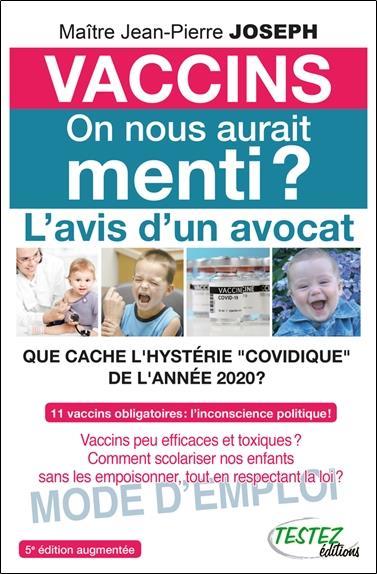 """VACCINS - ON NOUS AURAIT MENTI ? L'AVIS D'UN AVOCAT - QUE CACHE L'HYSTERIE """"COVIDIQUE"""" DE L'ANNEE 20"""
