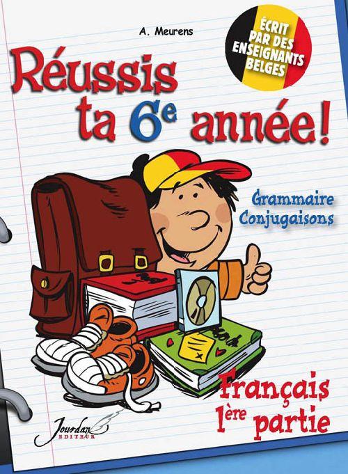 JE REUSSIS FRANCAIS 6EME ANNEE 1ERE PARTIE