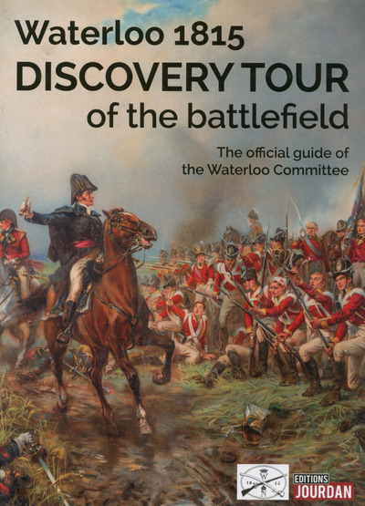 WATERLOO 1815 - DISCOVERY TOUR OF THE BATTLEFIELD -ANGLAIS-