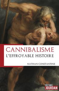 CANNIBALISME  L EFFROYABLE HISTOIRE