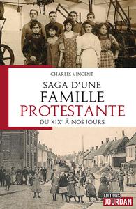 UNE FAMILLE PROTESTANTE FRANCAISE, DE 1800 A NOS JOURS