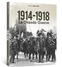 1914-1918 LA GRANDE GUERRE EN BELGIQUE