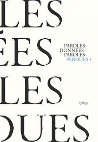 PAROLES DONNEES PAROLES PERDUES