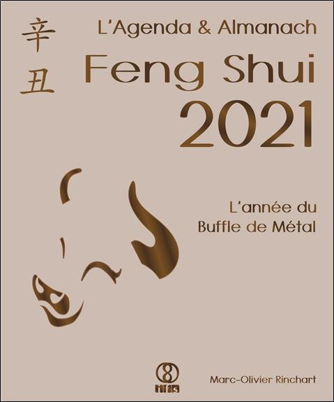 L'AGENDA & ALMANACH FENG SHUI 2021 - L'ANNEE DU BUFFLE DE METAL