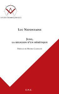 JUNG, LA RELIGION D'UN HERETIQUE