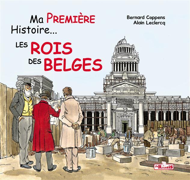 MA PREMIERE HISTOIRE LES ROIS DES BELGES
