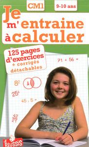 JE M'ENTRAINE A CALCULER CM1 9-10 ANS