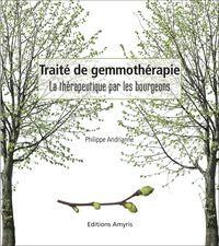 TRAITE DE GEMMOTHERAPIE - LA THERAPEUTIQUE PAR LES BOURGEONS