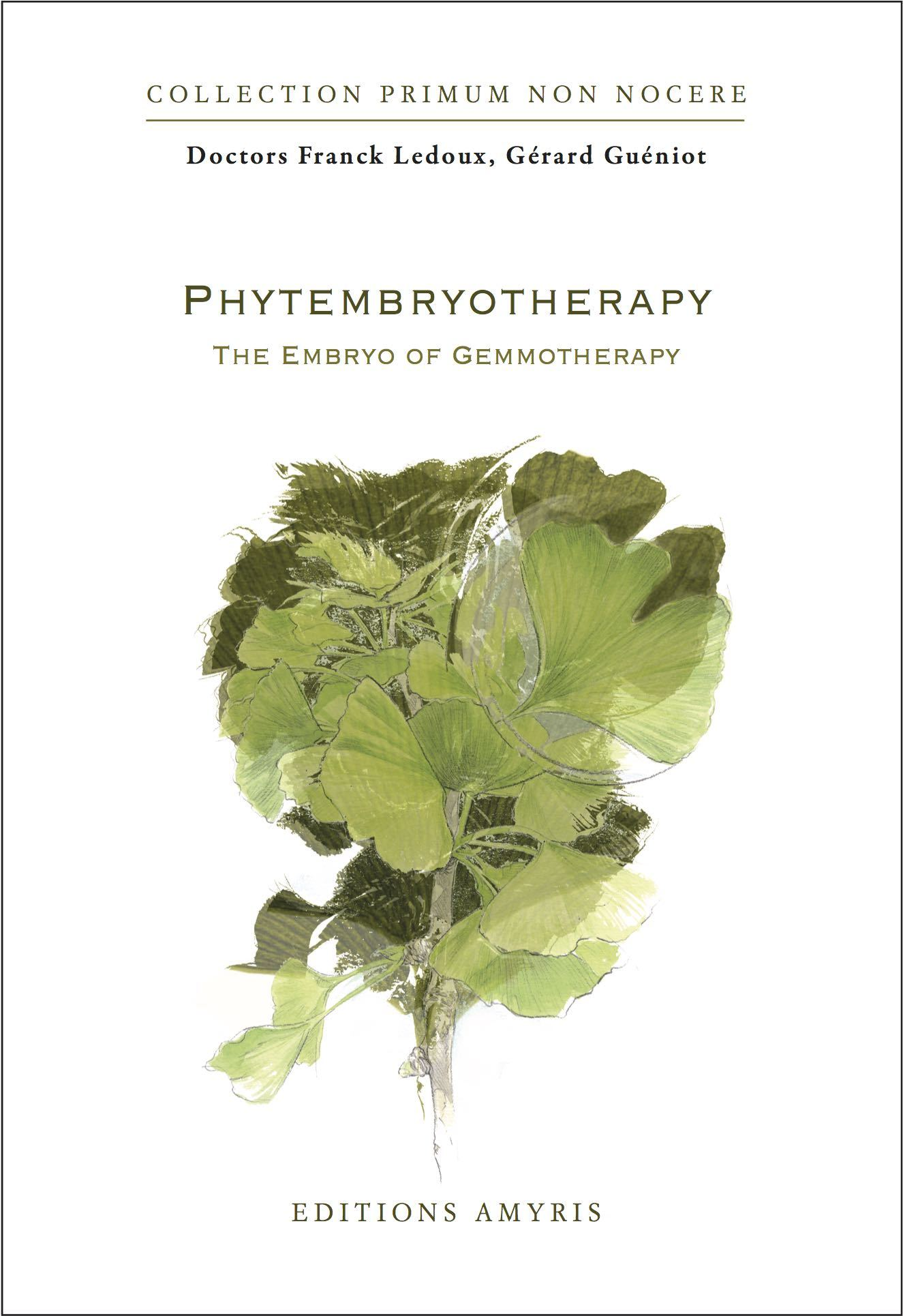 PHYTEMBRYOTHERAPY - THE EMBRYO OF GEMMOTHERAPY
