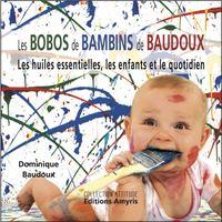 LES BOBOS DE BAMBINS - LES HUILES ESSENTIELLES, LES ENFANTS ET LE QUOTIDIEN