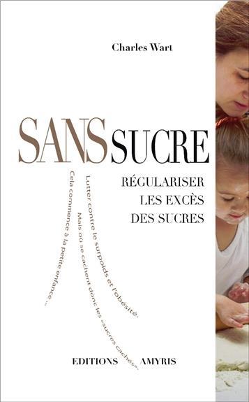 SANS SUCRE - REGULARISER LES EXCES DE SUCRE