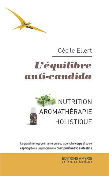 L EQUILIBRE ANTI-CANDIDA - NUTRITION, AROMATHERAPIE HOLISTIQUE