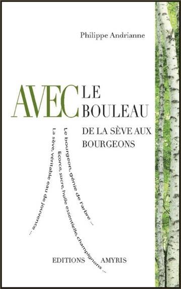 AVEC LE BOULEAU - DE LA SEVE AUX BOURGEONS