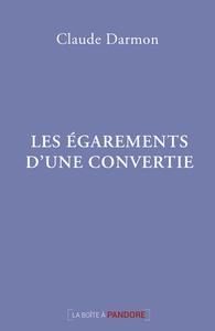 LES EGAREMENTS D'UNE CONVERTIE