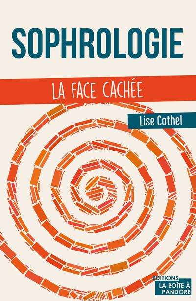 SOPHROLOGIE, LA FACE CACHEE
