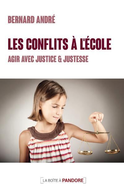 LES CONFLITS A L'ECOLE - AGIR AVEC JUSTICE ET JUSTESSE