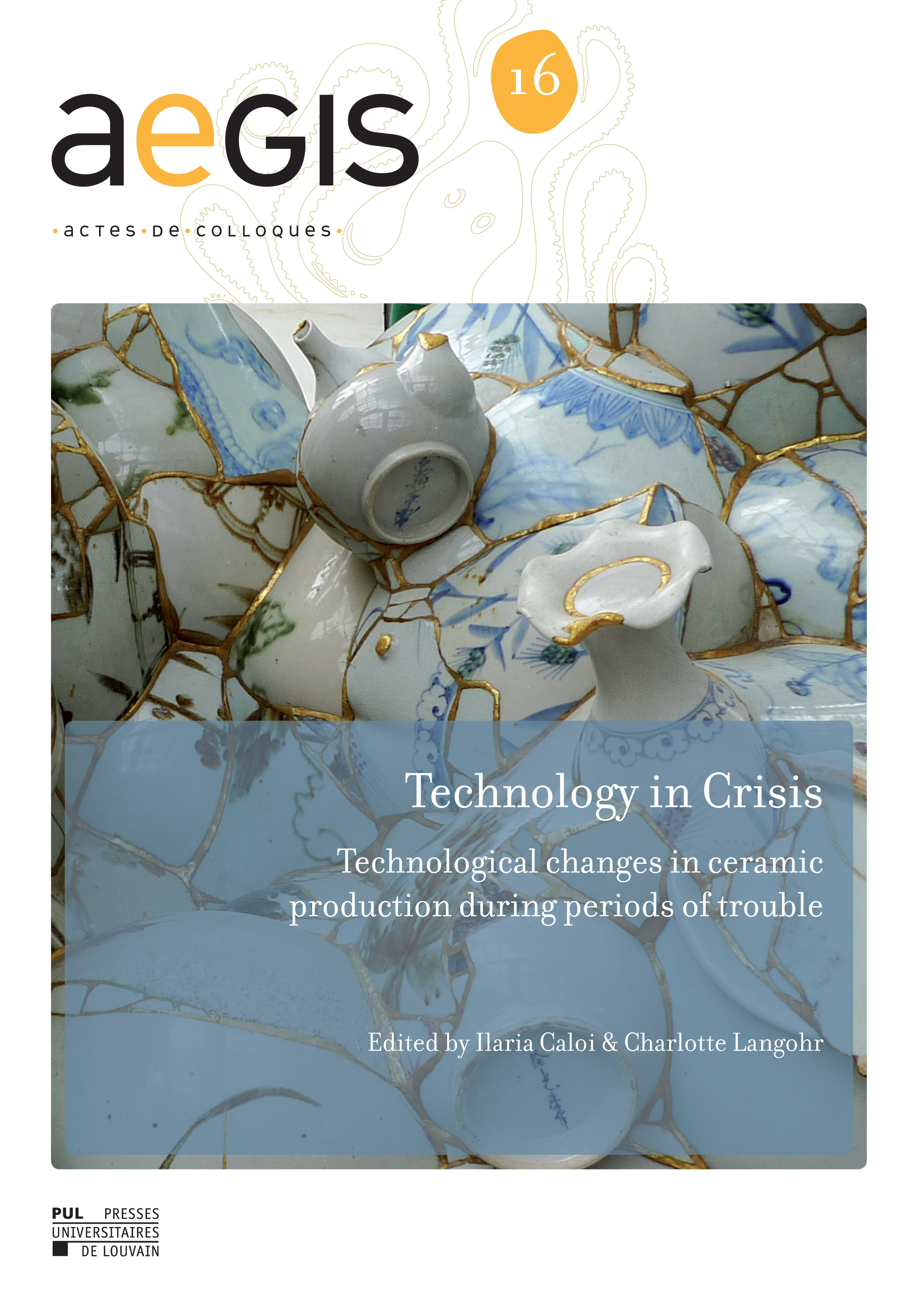TECHNOLOGY IN CRISIS - TECHNOLOGICAL CHANGES IN CERAMIC PRODUCTION DURING PERIODS OF TROUBLE
