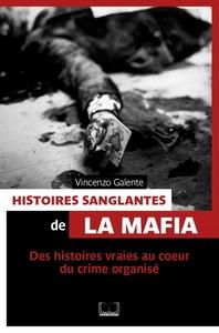 HISTOIRES SANGLANTES DE LA MAFIA
