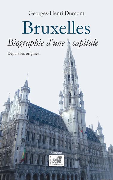 BRUXELLES - BIOGRAPHIE D'UNE CAPITALE