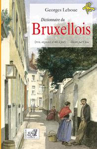 DICTIONNAIRE DU BRUXELLOIS - ILLUSTRE