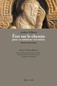 ETRE SUR LE CHEMIN POUR SE RETROUVER SOI-MEME, ITINERAIRE MACONNIQUE