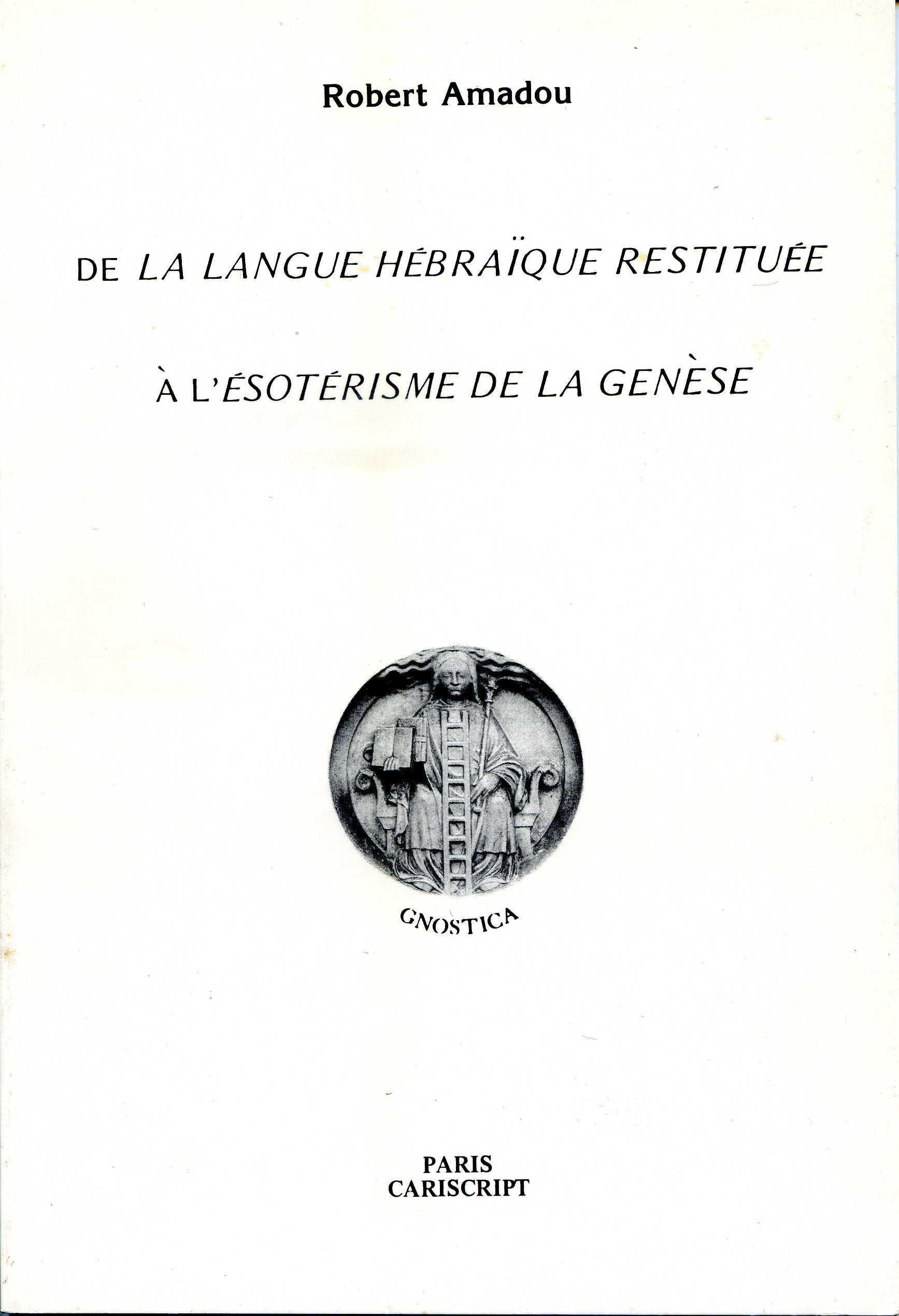 DE LA LANGUE HEBRAIQUE RESTITUEE A L ESOTERISME DE LA GENESE