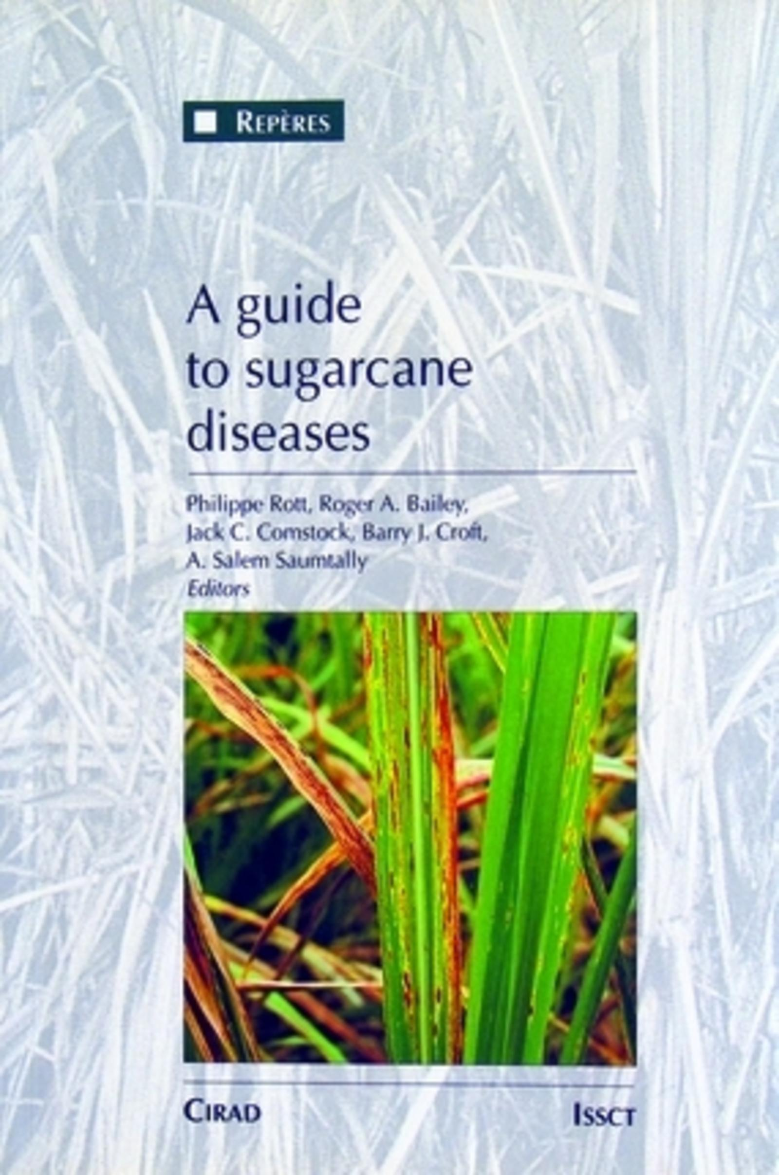 A GUIDE TO SUGARCANE DISEASES